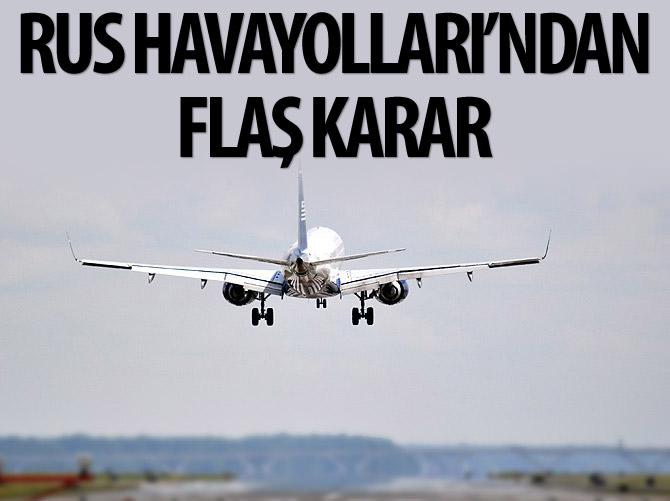 RUS HAVAYOLLARI'NDAN FLAŞ KARAR