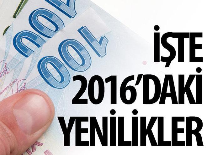 İŞTE 2016 YILINDAKİ YENİLİKLER