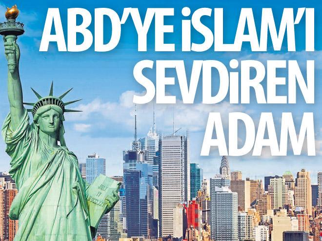 ABD'YE İSLAM'I SEVDİREN ADAM