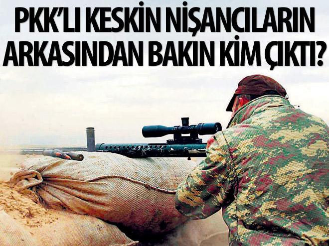 PKK'LI KESKİN NİŞANCILARIN ARKASINDAN BAKIN KİMLER ÇIKTI?