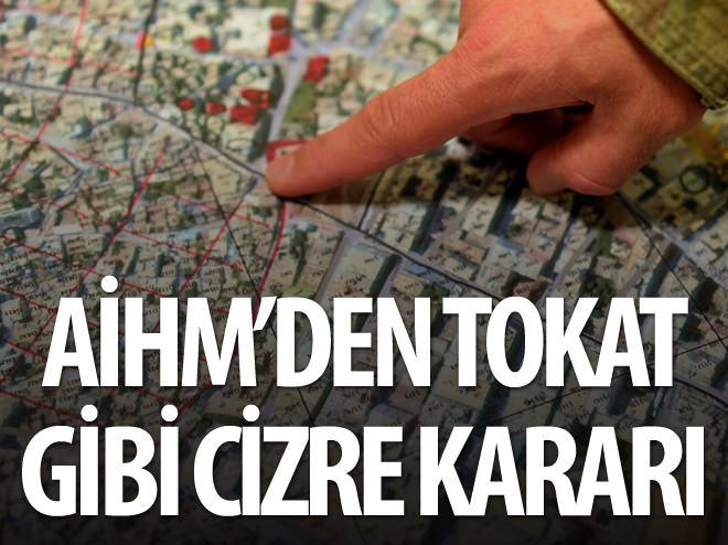 AİHM'DEN TOKAT GİBİ CİZRE KARARI