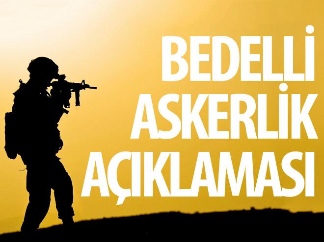 BEDELLİ ASKERLİK AÇIKLAMASI