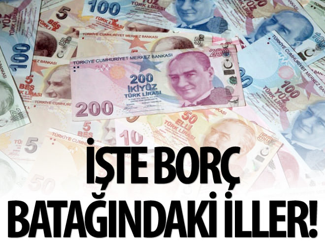 BORÇ BATAĞINDAKİ İLLER!