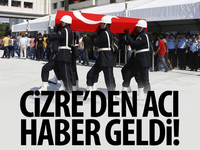 CİZRE'DE ÇATIŞMA: 1 POLİS ŞEHİT