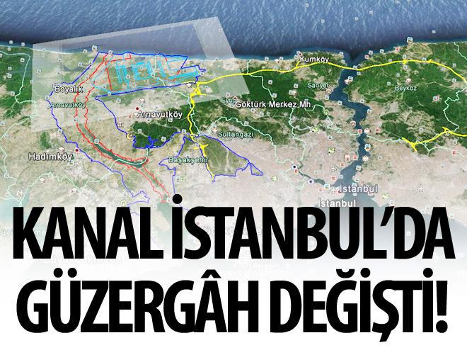 KANAL İSTANBUL'DA GÜZERGAH DEĞİŞTİ