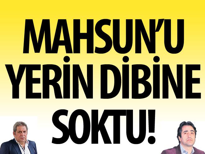 ERMAN TOROĞLU MAHSUN'U YERİN DİBİNE SOKTU
