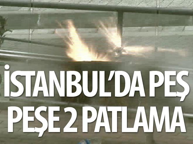 İSTANBUL'DA İKİ PATLAMA: 2 YARALI