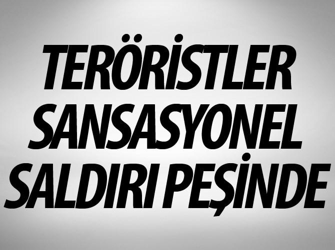 İKİ TERÖRİST SANSASYONEL SALDIRI PEŞİNDE