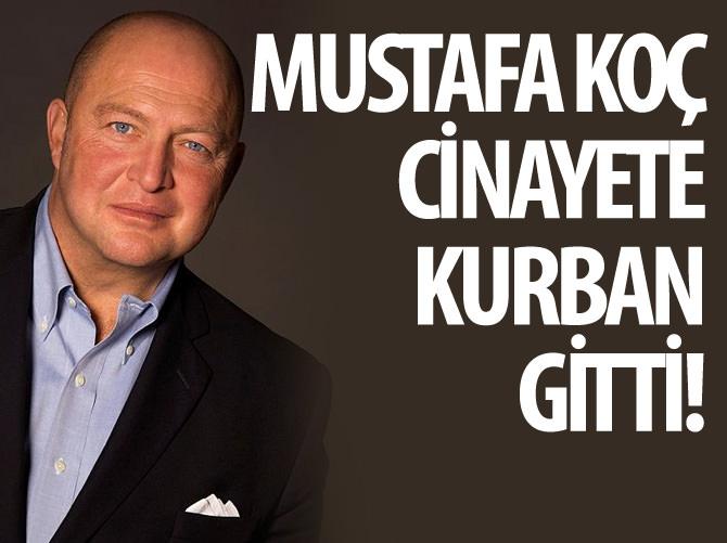 Mustafa Koç Cinayete Kurban Gitti Ahaber