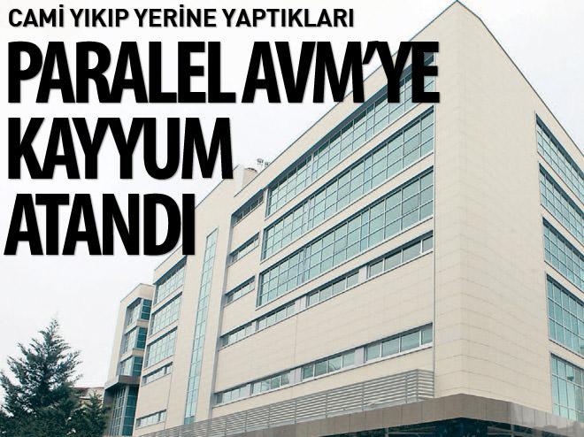 PARALEL AVM'YE KAYYUM ATANDI