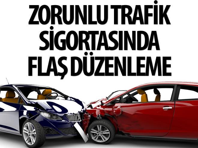 ZORUNLU TRAFİK SİGORTASINDA FLAŞ DÜZENLEME