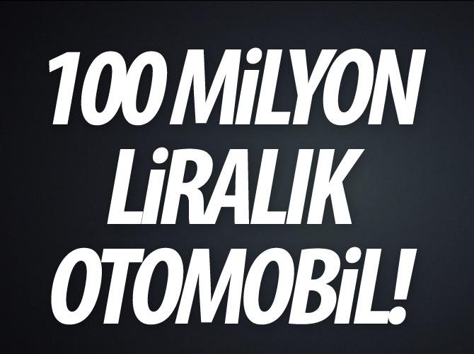 100 MİLYON LİRALIK OTOMOBİL!