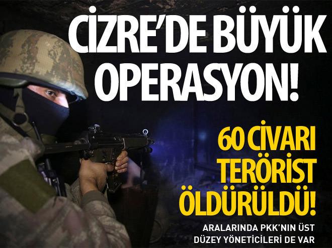 CİZRE'DE BÜYÜK OPERASYON!