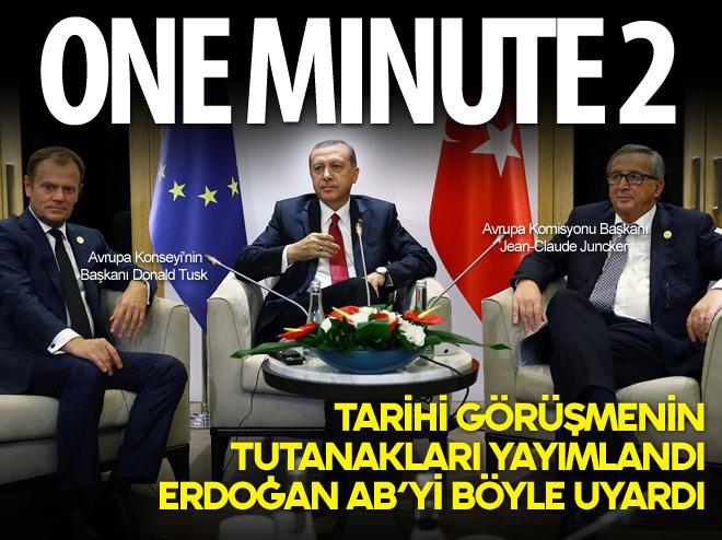 ERDOĞAN'DAN AB'YE ONE MİNUTE!