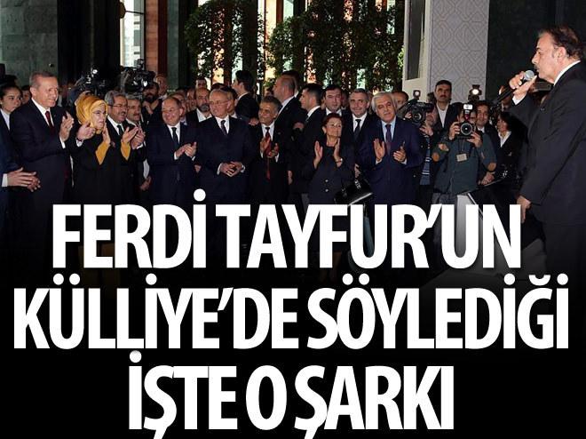 KÜLLİYE'DE FERDİ TAYFUR'DAN SÜRPRİZ ŞARKI