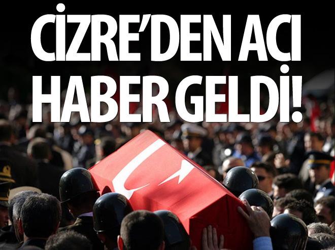 CİZRE'DE 2 ASKER ŞEHİT OLDU!