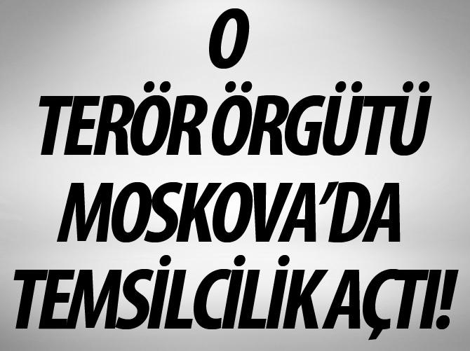 TERÖR ÖRGÜTÜ PYD, MOSKOVA'DA TEMSİLCİLİK AÇTI