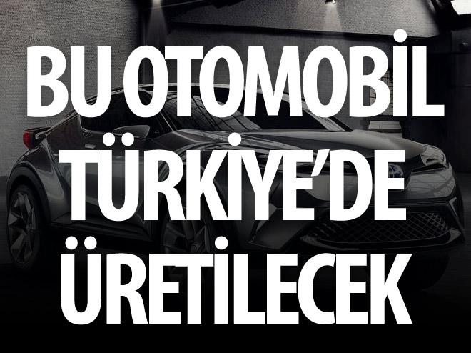 TOYOTA'NIN C-HR MODELİNİ TÜRKİYE'DE ÜRETİLECEK