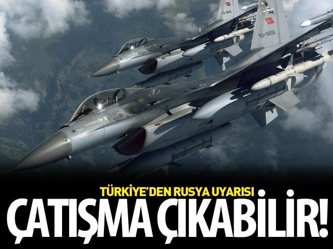 TÜRKİYE'DEN 'ÇATIŞMA' UYARISI!
