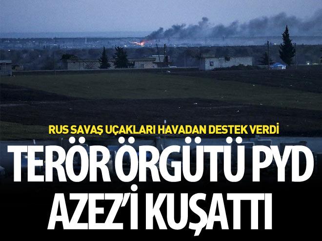TERÖR ÖRGÜTÜ PYD AZEZ'İ KUŞATTI!