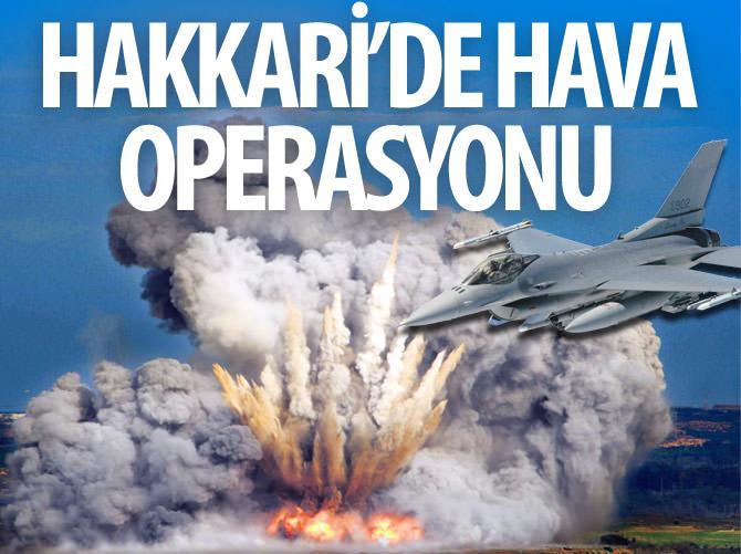 HAKKARİ'DE HAVA OPERASYONU