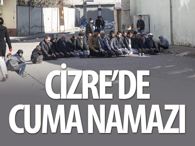 CİZRE'DE CUMA NAMAZI SOKAKTA KILINDI