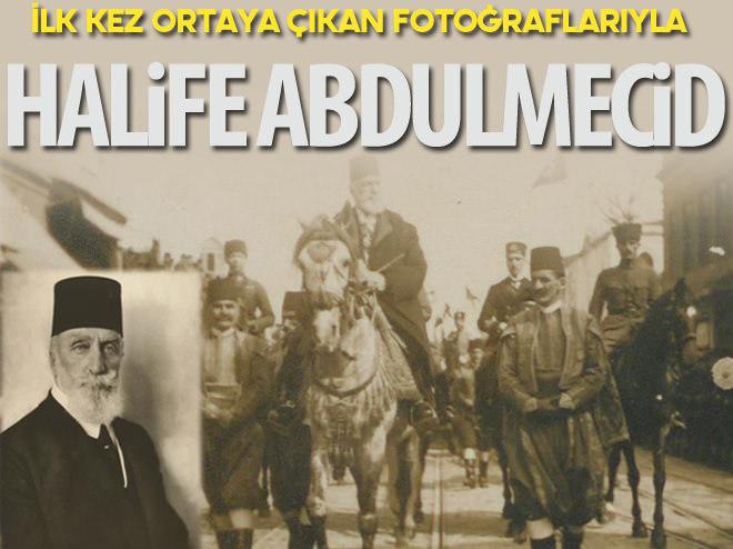 HALİFE ABDULMECİD'İN FOTOĞRAFLARI ORTAYA ÇIKTI
