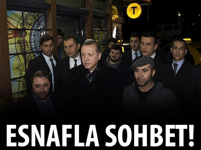 ERDOĞAN ESNAFLA SOHBET ETTİ