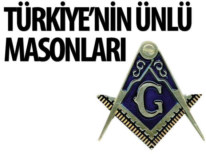 TÜRKİYE'NİN ÜNLÜ MASONLARI