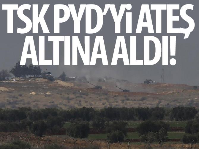 TSK, AZEZ'DEKİ PYD MEVZİLERİNİ ATEŞ ALTINA ALDI