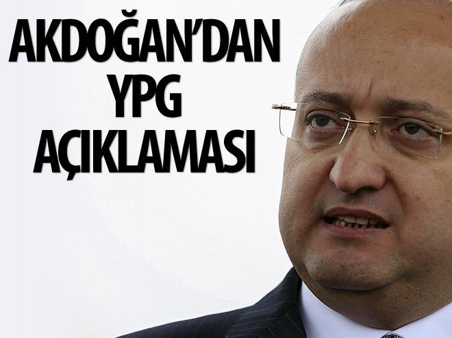 BAŞBAKAN YARDIMCISI AKDOĞAN'DAN YPG AÇIKLAMASI