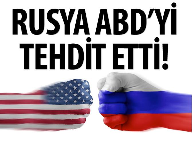 RUSYA ABD'Yİ TEHDİT ETTİ!