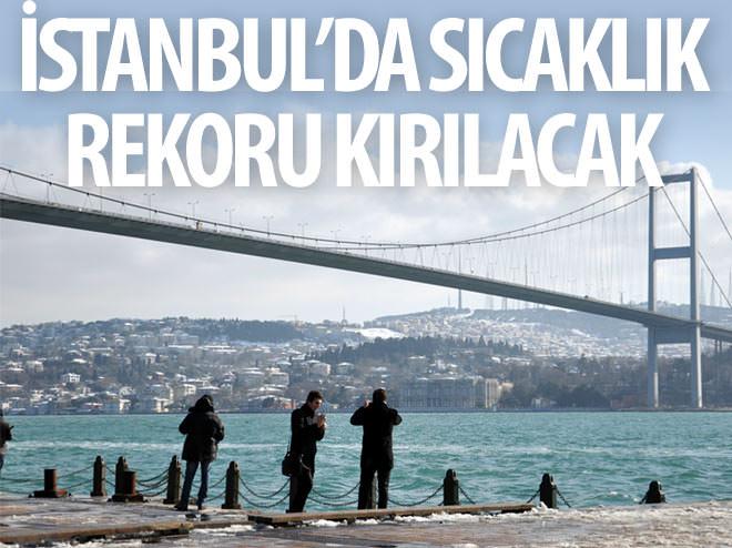 İSTANBUL'DA YARIN SICAKLIK REKORU KIRILACAK