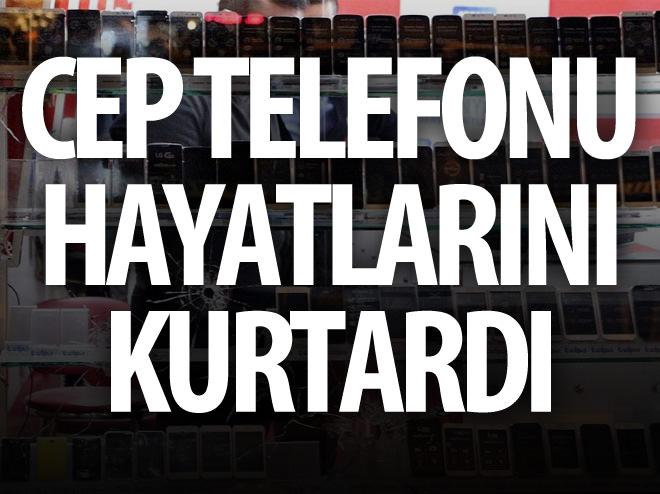 CEP TELEFONLARI HAYATLARINI KURTARDI