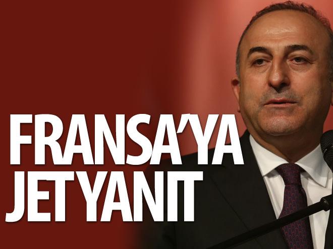 DIŞİŞLERİ'NDEN FRANSA'YA JET YANIT!