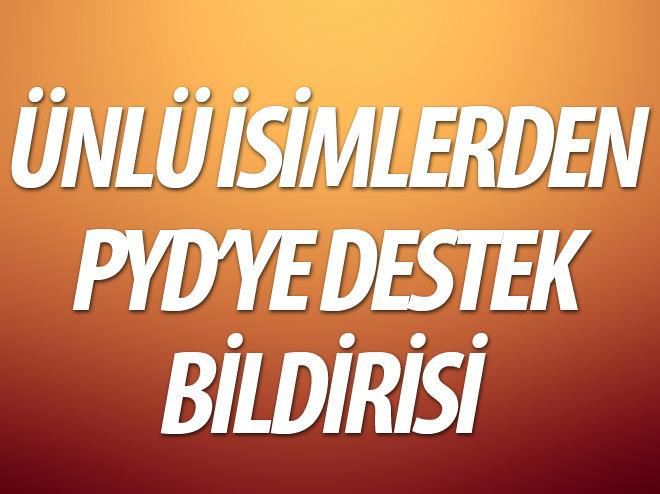 ÜNLÜ İSİMLER PYD'YE DESTEK BİLDİRİSİ YAYINLADI
