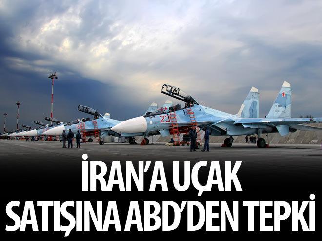 ABD'DEN RUSYA'NIN İRAN'A SAVAŞ UÇAĞI SATIŞINA TEPKİ