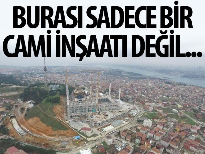 ÇAMLICA CAMİİ'NDE SONA YAKLAŞILIYOR