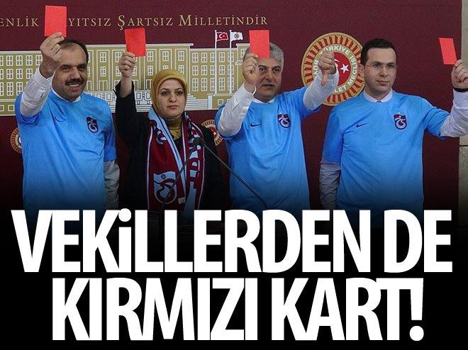 VEKİLLERDEN DE KIRMIZI KART!