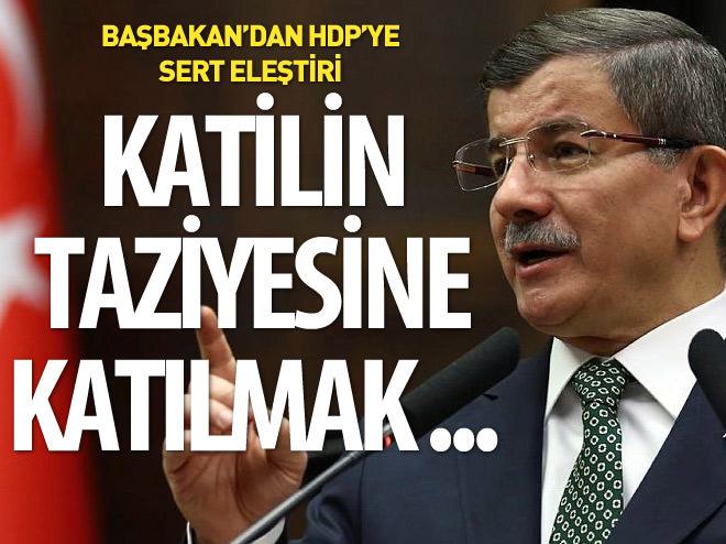 BAŞBAKAN DAVUTOĞLU'NDAN HDP'YE ELEŞTİRİ