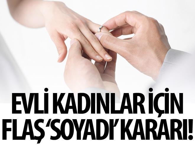 EVLİ KADINLAR İÇİN YARGITAY'DAN 'SOYADI' KARARI!