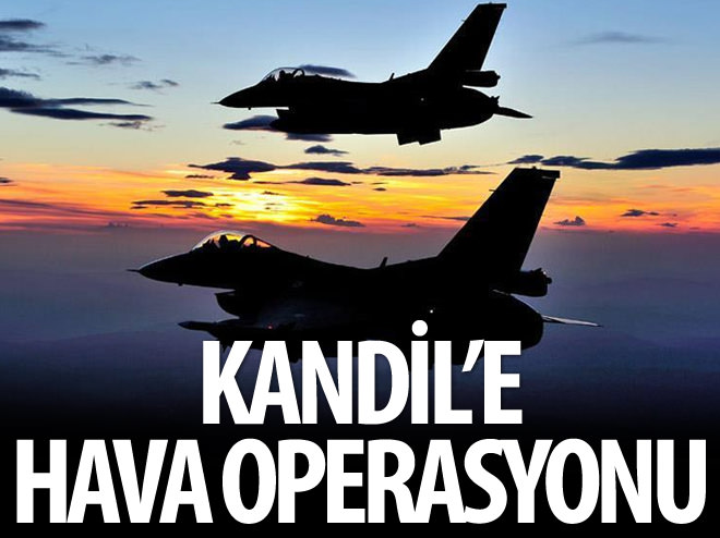 KANDİL'E HAVA OPERASYONU