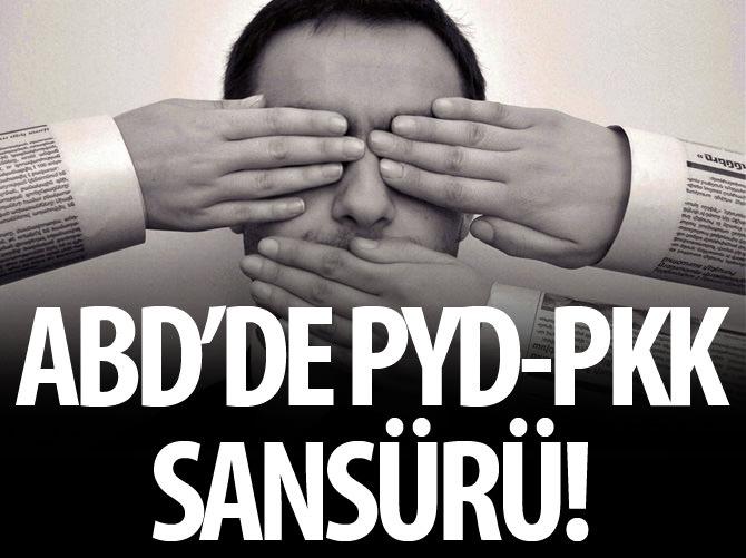 ABD'DE PYD-PKK SANSÜRÜ!