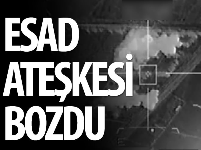 ESAD ATEŞKESİ İHLAL ETTİ