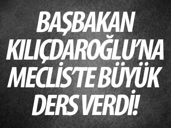 BAŞBAKAN'DAN KILIÇDAROĞLU'NA MECLİS'TE DERS