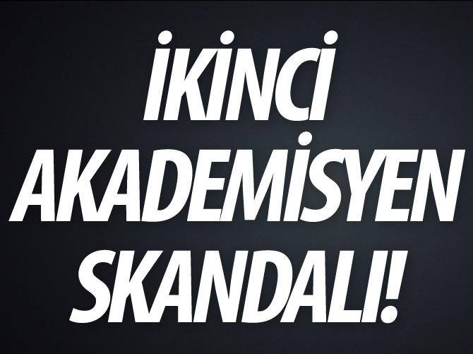 İKİNCİ AKADEMİSYEN SKANDALI!