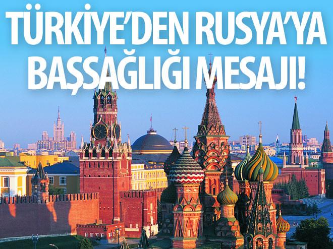 TÜRKİYE'DEN RUSYA'YA BAŞSAĞLIĞI