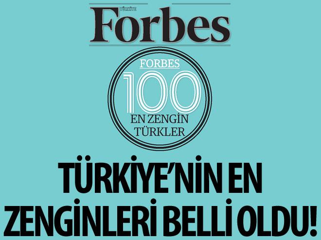 FORBES, TÜRKİYE'NİN EN ZENGİNLERİNİ AÇIKLADI