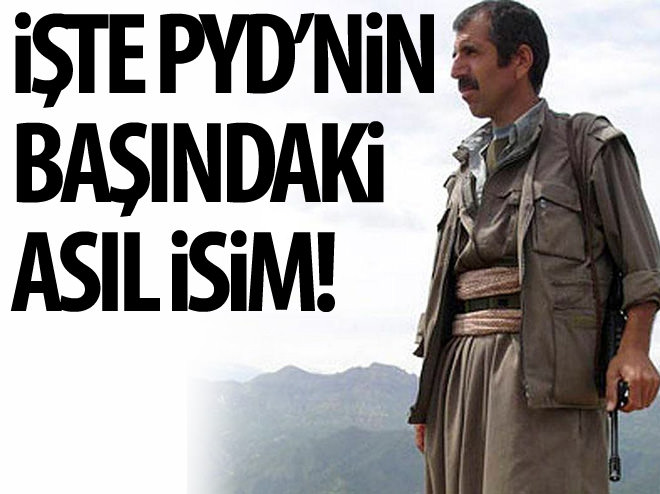 İŞTE PYD'NİN BAŞINDAKİ ASIL KİŞİ!