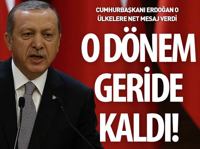 ERDOĞAN'DAN O ÜLKELERE 'KÜRESEL AKTÖR' MESAJI!